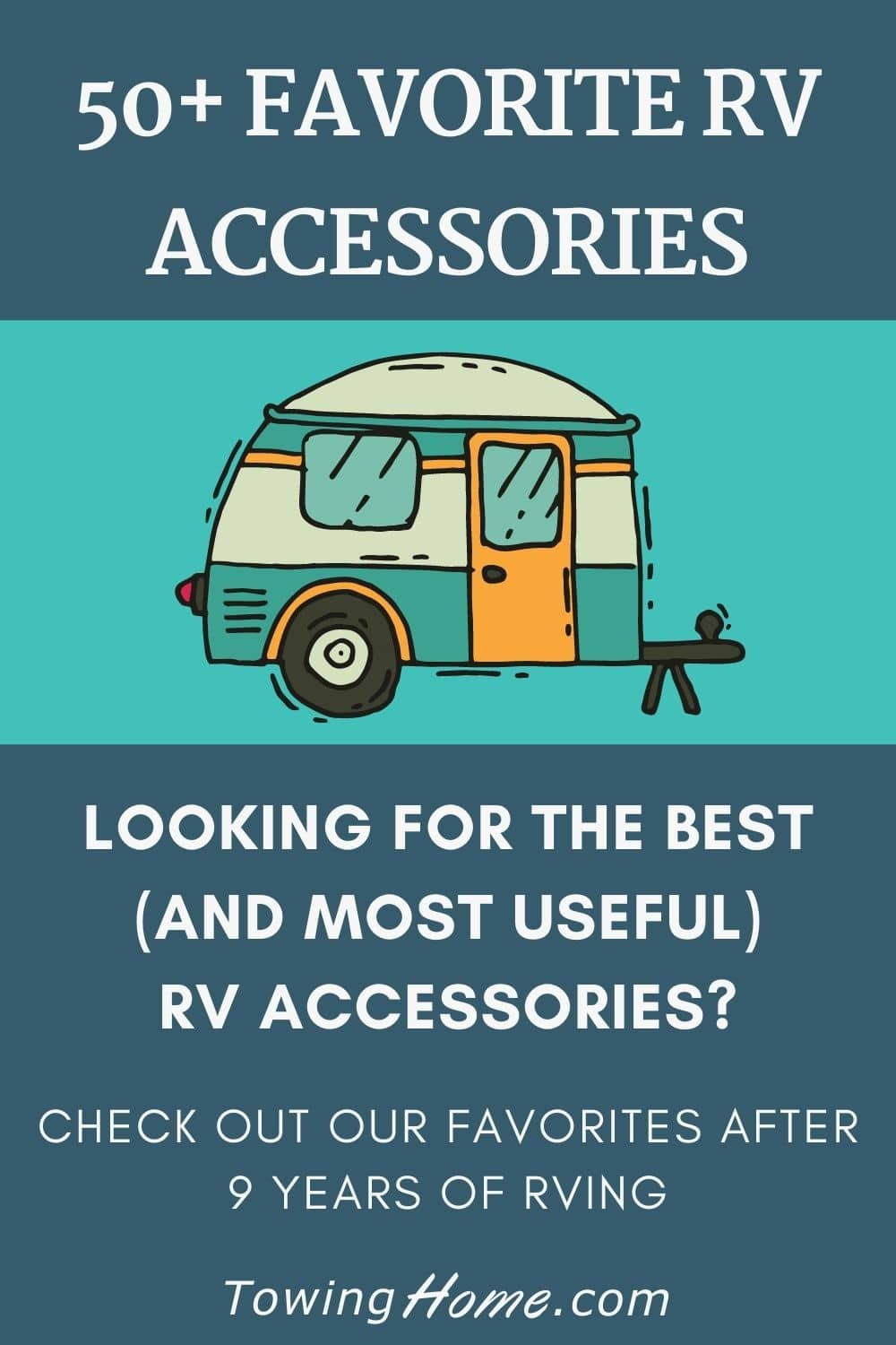 50+ Favorite RV Accessories - After 9 Years of RVing