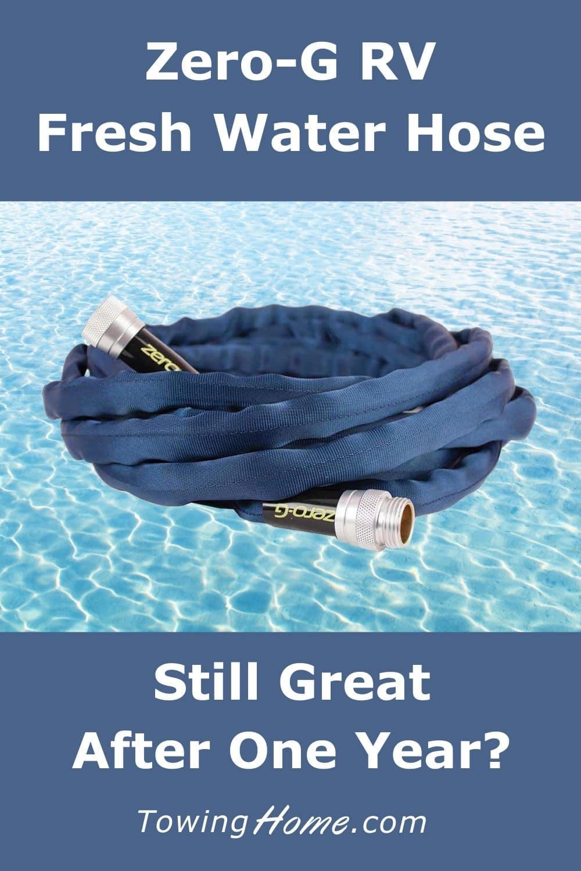 Zero G RV Fresh Water Hose - Still Great After One Year?